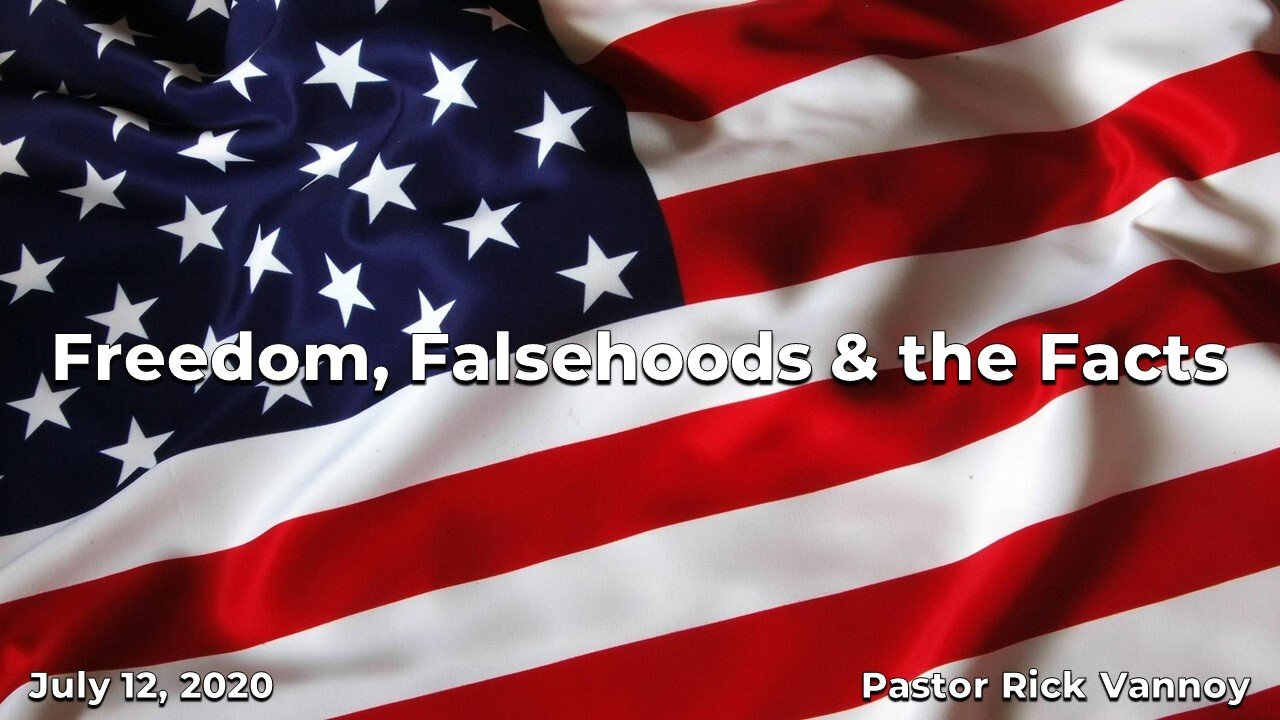 Freedom, Falsehoods & the Facts